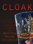 Cloak by Matthew Wayne Selznick Cover Image