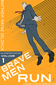 Brave Men Run by Matthew Wayne Selznick Revised Cover Image